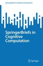 SpringerBriefs in Cognitive Computation
