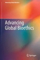 Advancing Global Bioethics