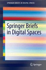 SpringerBriefs in Digital Spaces