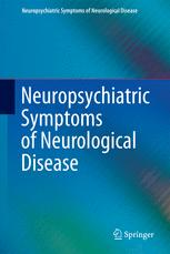 Neuropsychiatric Symptoms of Neurological Disease