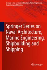 Springer Series on Naval Architecture, Marine Engineering, Shipbuilding and Shipping