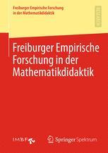Freiburger Empirische Forschung in der Mathematikdidaktik