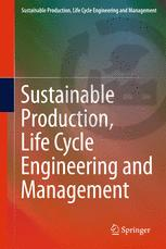 Sustainable Production, Life Cycle Engineering and Management