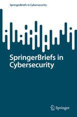 SpringerBriefs in Cybersecurity