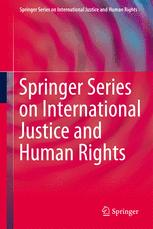 Springer Series on International Justice and Human Rights