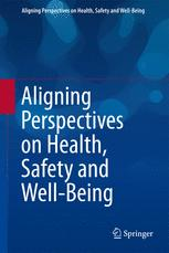 Aligning Perspectives on Health, Safety and Well-Being