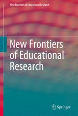 New Frontiers of Educational Research