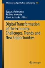 Digital Transformation of the Economy: Challenges, Trends and New Opportunities