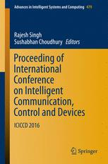 Proceeding of International Conference on Intelligent Communication, Control and Devices