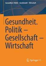 Gesundheit. Politik - Gesellschaft - Wirtschaft