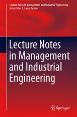 Lecture Notes in Management and Industrial Engineering