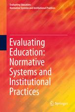 Evaluating Education: Normative Systems and Institutional Practices