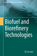Biofuel and Biorefinery Technologies