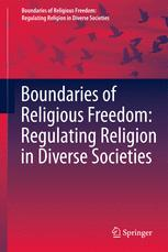 Boundaries of Religious Freedom: Regulating Religion in Diverse Societies