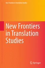 New Frontiers in Translation Studies