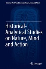 Historical-Analytical Studies on Nature, Mind and Action