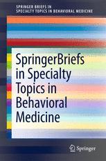 SpringerBriefs in Specialty Topics in Behavioral Medicine