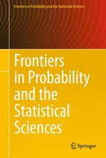 Frontiers in Probability and the Statistical Sciences
