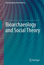 Bioarchaeology and Social Theory