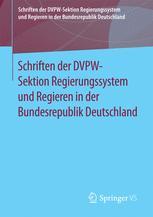 Schriften der DVPW-Sektion Regierungssystem und Regieren in der Bundesrepublik Deutschland