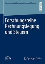 Forschungsreihe Rechnungslegung und Steuern