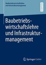 Baubetriebswirtschaftslehre und Infrastrukturmanagement