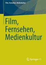 Film, Fernsehen, Medienkultur