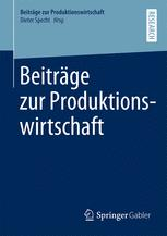 Beiträge zur Produktionswirtschaft