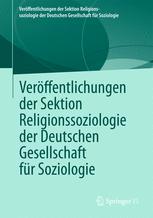 Veröffentlichungen der Sektion Religionssoziologie der Deutschen Gesellschaft für Soziologie