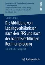 Die Abbildung von Leasingverhältnissen nach den IFRS und nach der handelsrechtlichen Rechnungslegung