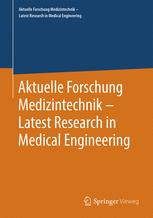 Aktuelle Forschung Medizintechnik – Latest Research in Medical Engineering