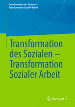 Transformation des Sozialen – Transformation Sozialer Arbeit