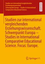 Studien zur international vergleichenden Erziehungswissenschaft. Schwerpunkt Europa - Studies in International Comparative Educational Science. Focus: Europe.