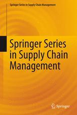 Springer Series in Supply Chain Management