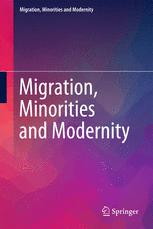 Migration, Minorities and Modernity