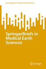 SpringerBriefs in Medical Earth Sciences