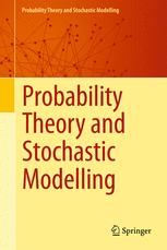 Probability Theory and Stochastic Modelling