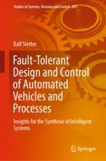 Fault-Tolerant Design and Control of Automated Vehicles and Processes