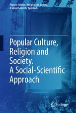 Popular Culture, Religion and Society. A Social-Scientific Approach