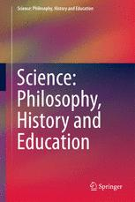 Science: Philosophy, History and Education