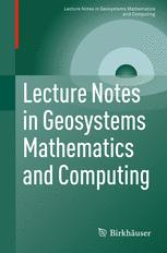 Lecture Notes in Geosystems Mathematics and Computing