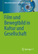 Film und Bewegtbild in Kultur und Gesellschaft
