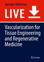 Vascularization for Tissue Engineering and Regenerative Medicine