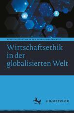 Wirtschaftsethik in der globalisierten Welt