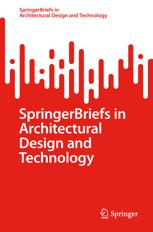 SpringerBriefs in Architectural Design and Technology