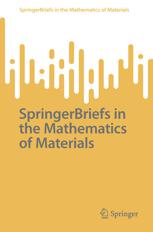 SpringerBriefs in the Mathematics of Materials