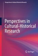 Perspectives in Cultural-Historical Research