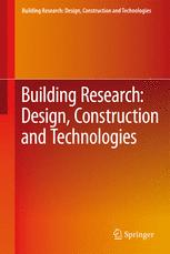 Building Research: Design, Construction and Technologies