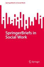 SpringerBriefs in Social Work
