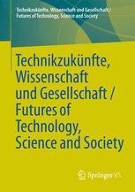 Technikzukünfte, Wissenschaft und Gesellschaft / Futures of Technology, Science and Society